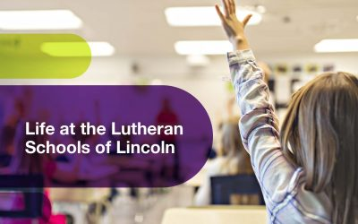 Life at the Lutheran Schools of Lincoln